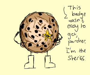 A cookie is a sherif