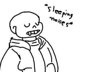 Sans is sleeping