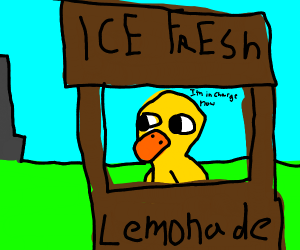 The duck now is the lemonade man