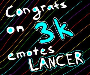Lancer just hit 3K Emotes! Congratulations!
