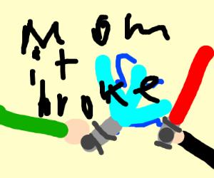 mo0om the light saber broke!!!