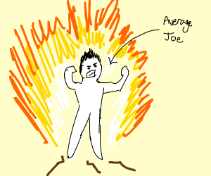 Average Joe goes Super Saiyan