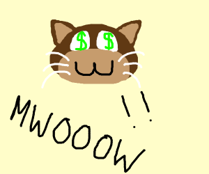 "cat furry with dollar sign eyes yells ""WOW"""