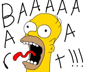 "Homer Simpson yelling ""BART"""