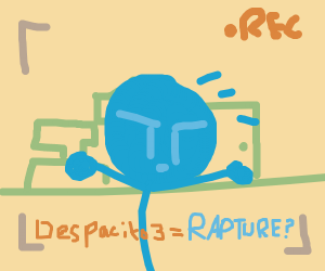 Vlogger sez Despacito 3 to bring the Rapture