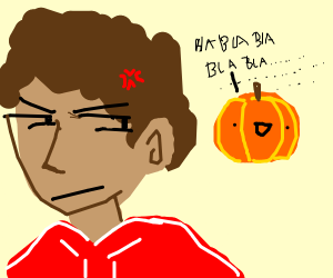 An annoyed man with a talking pumpkin