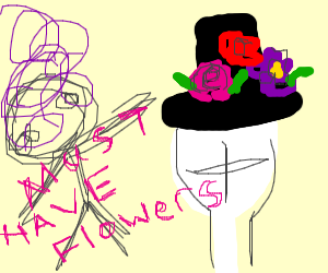 Crazy person wants flowers from top hat