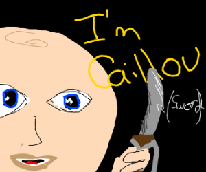 Caillou has weapons