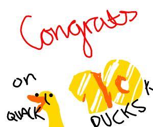 Congrats on 10k ducks!