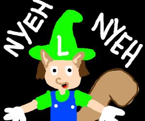 Tanooki Luigi says: Nyeh