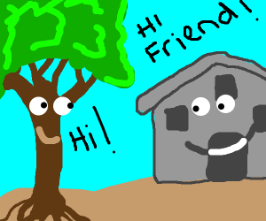 House and tree are friends
