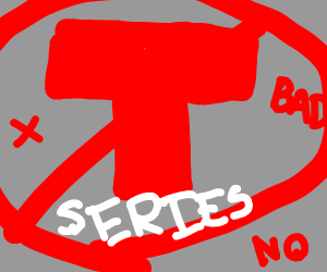 T-series is not allowed
