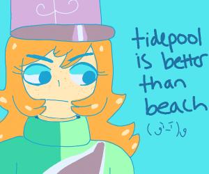 Tidepool is better than beach