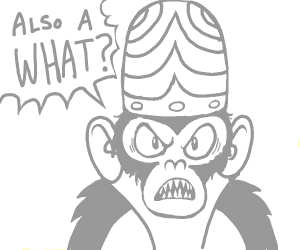 Mojo Jojo, who is a monkey, and also a charac