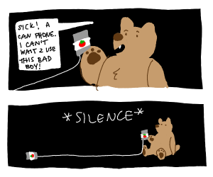 Bear using can phone but has no friends