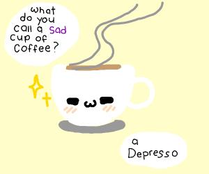 Cup of coffee tells excellent joke