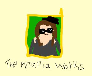 The Mona Lisa but it's how mafia works