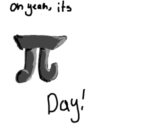 oh yeah it's pi day
