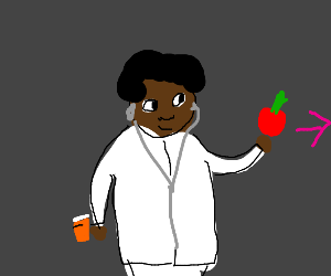 Dr. Giving you fruit.