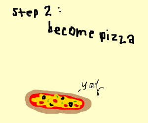 Step 1: Eat Pizza