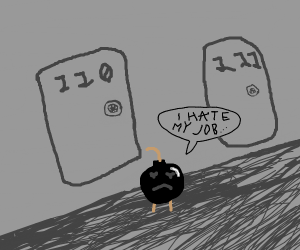 Bomb hates his job