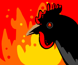 Chicken gazes upon an inferno