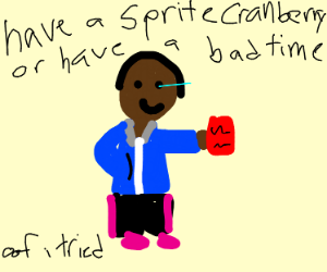 I just have one query, WANNA SPRITE CRANBERRY