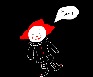 a clown is sorry