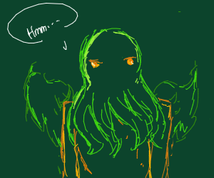 Cthulhu just being themselves.