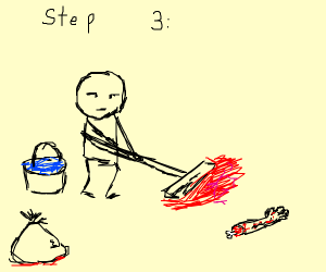 Step 3: Destroy all evidence