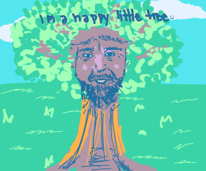 Bob Ross, but he's a tree now