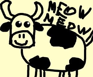 Meow Meow Ima Cow
