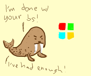 Walrus had enough of Microsoft's sht