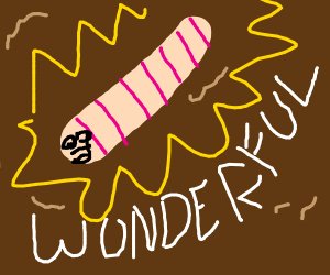 And I think to myself, what a wonderful worm