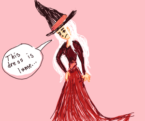 witch thinks her dress is lame