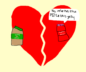Jelly breaks up with peanut butter