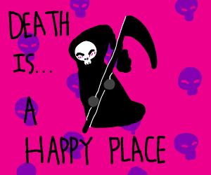 Surprisingly, Death is a Happy Place