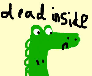 Crocodile that is dead inside