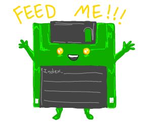Floppy disk wants dinner.
