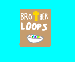 Fruit loops except called brother loops