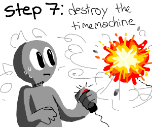 Step 420: Turn back time so you become step 6