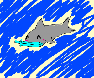 s..shark with a sword as a mouth he is happy