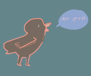 "Black bird says ""my ero"""