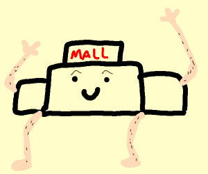 Mall with arms and legs