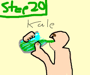 step 20? eat kale smothie