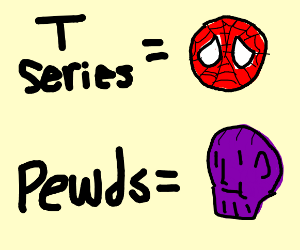 T-Series=Spiderman and Pewds=Thanos