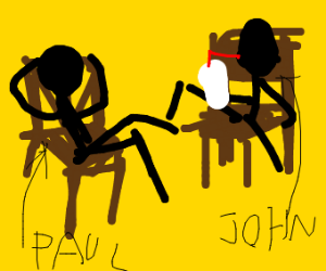 Paul and John be chilling