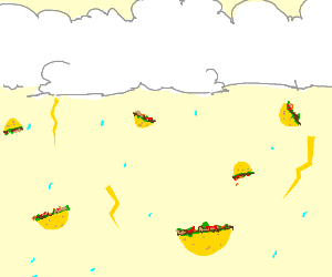 It's raining tacos (I think) maybe corn