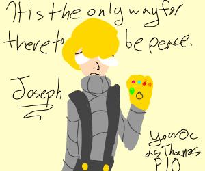 Your o.c. as Thanos P.I.O
