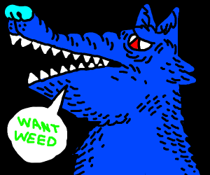 Wolf Crying wants weed